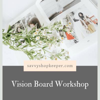 Savvy Shopkeeper Vision Board Workshop