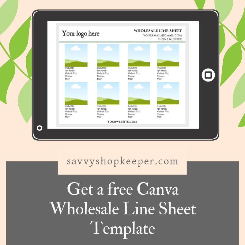 Do I need a wholesale line sheet?  Get a free Canva wholesale line sheet template here!