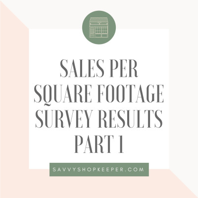 Sales Per Square Footage Survey Results Part 1