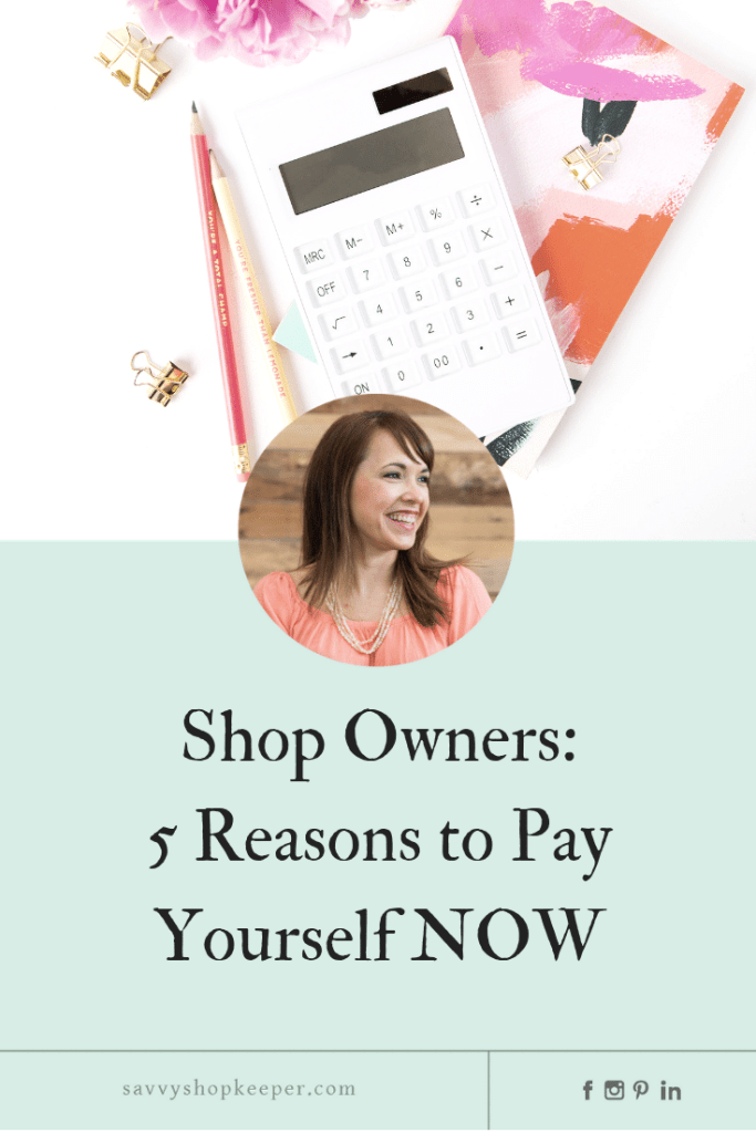 Shop Owners_ 5 Reasons to Pay Yourself NOW