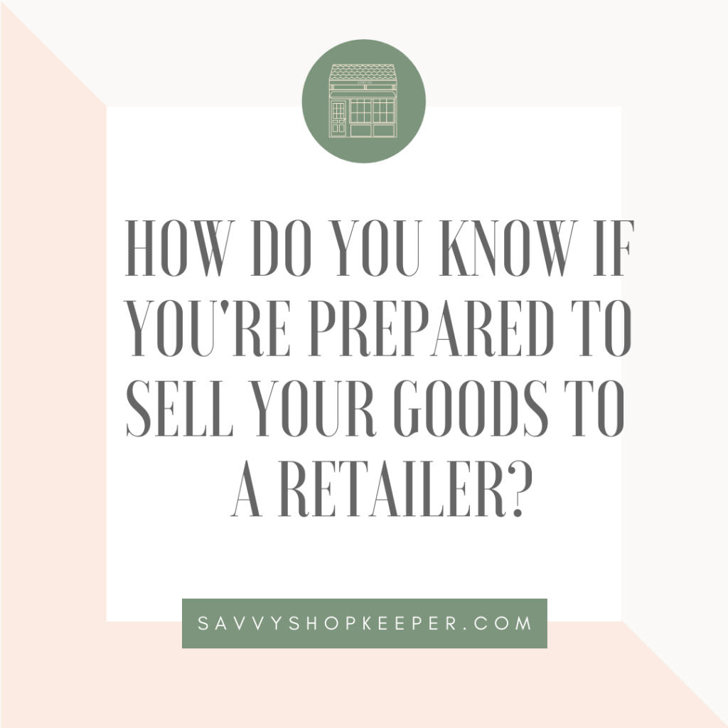 How Do You Know if You're Prepared to Sell Your Goods to a Retailer?