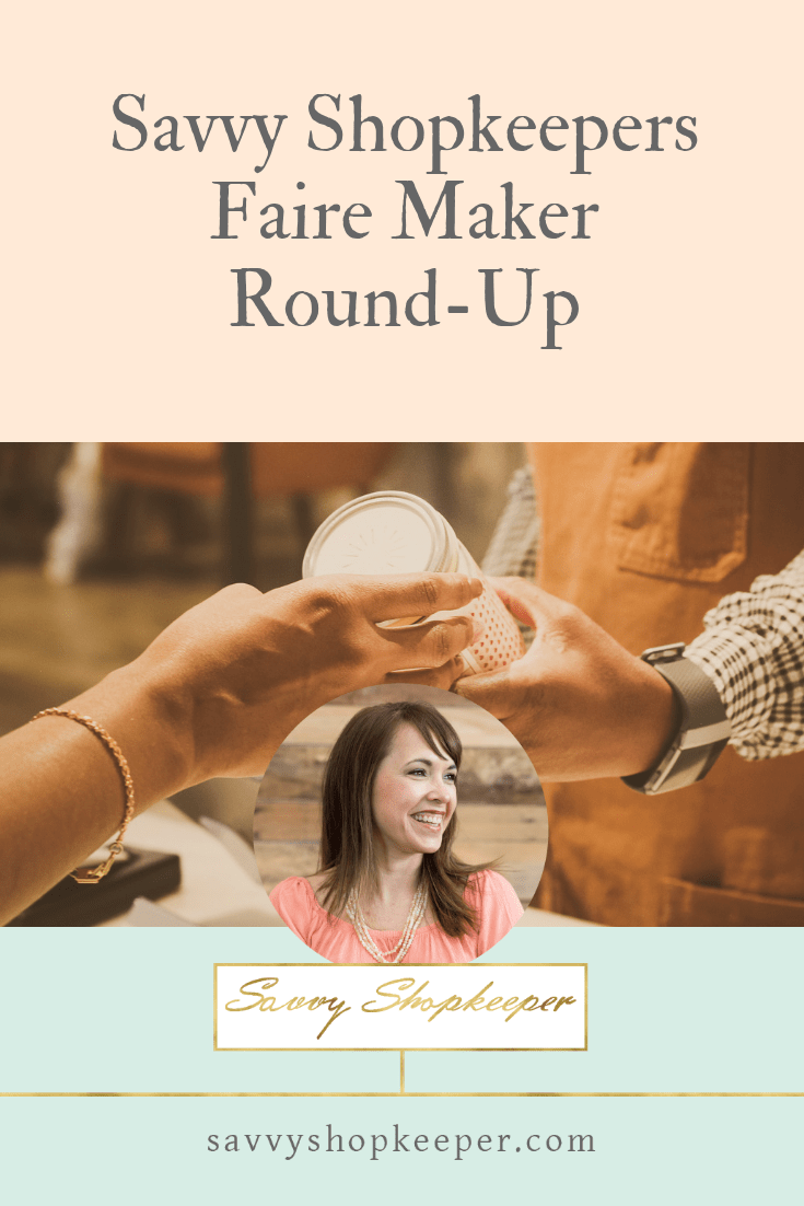 Savvy Shopkeepers Faire Maker Round-Up