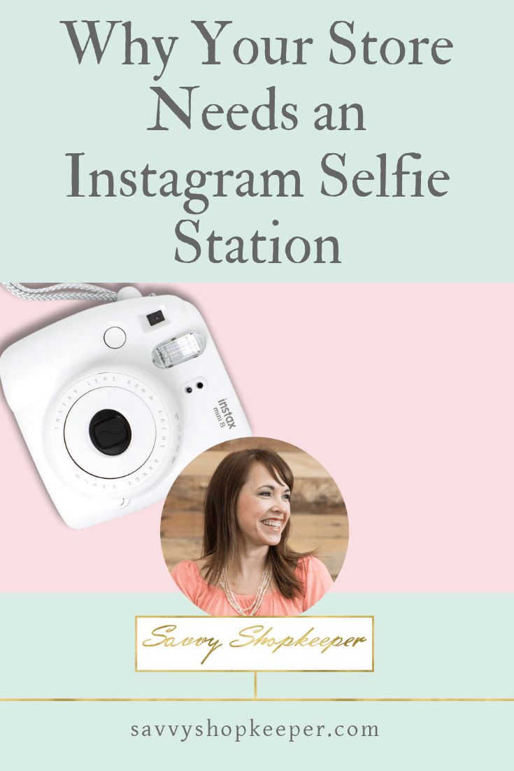 Why Your Store Needs an Instagram Selfie Station