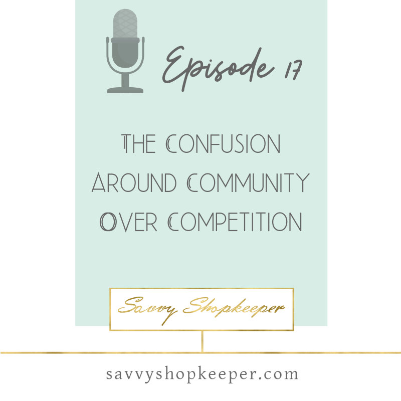 Ep 17 The Confusion around Community Over Competition