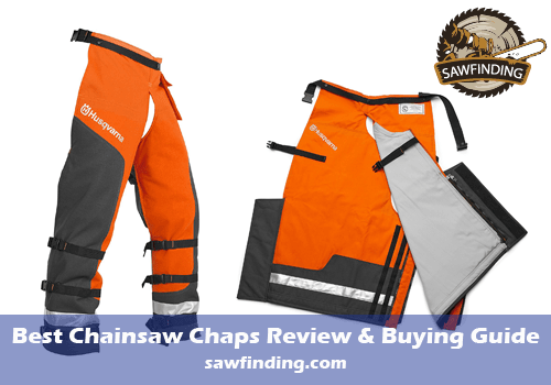 best chainsaw chaps review & guide
