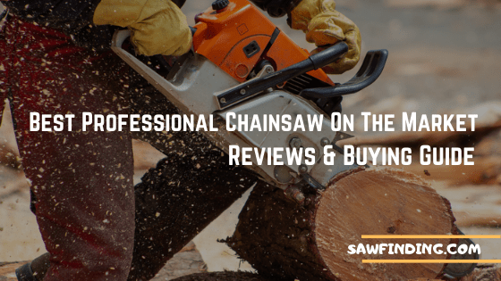 Best professional chainsaw on the market