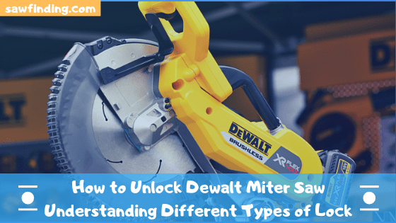 How to Unlock a Dewalt Miter Saw