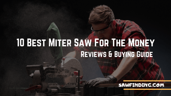 Best miter saw for the money in 2021 reviews