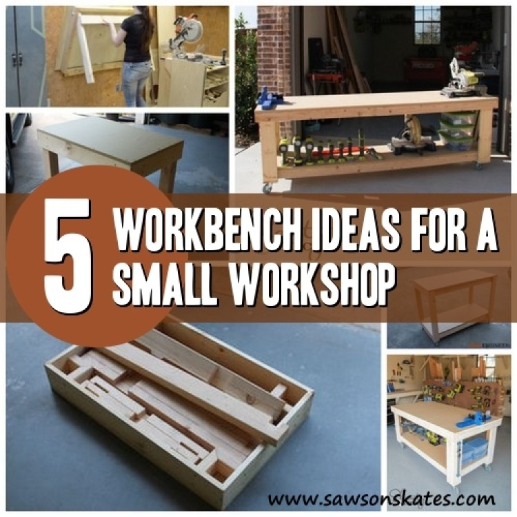 Do It Yourself Garage Workbench Plans: 5 Workbench Ideas For A Small Workshop