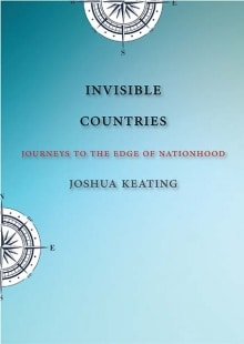 What Makes An Independent Nation? - Joshua Keating On 'Invisible Countries'
