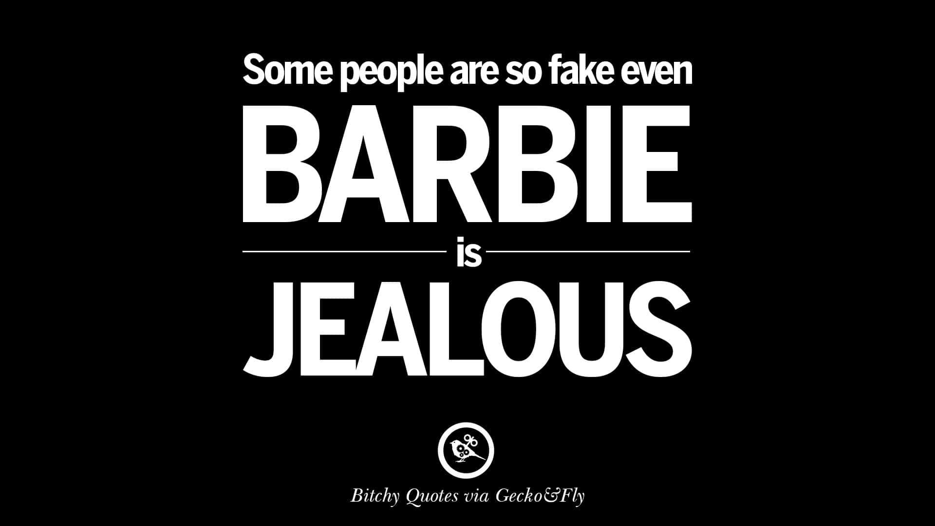 Barbie is jealous Fake people Meme