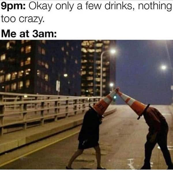 funny drunk too crazy memes
