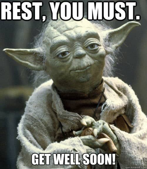 get well soon rest you must meme