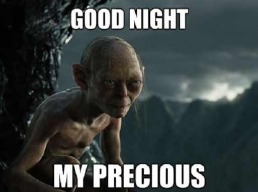 my precious good night meme
