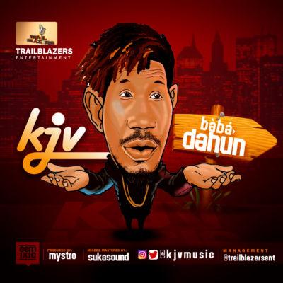 "New Music: KJV – ""Baba Dahun"""
