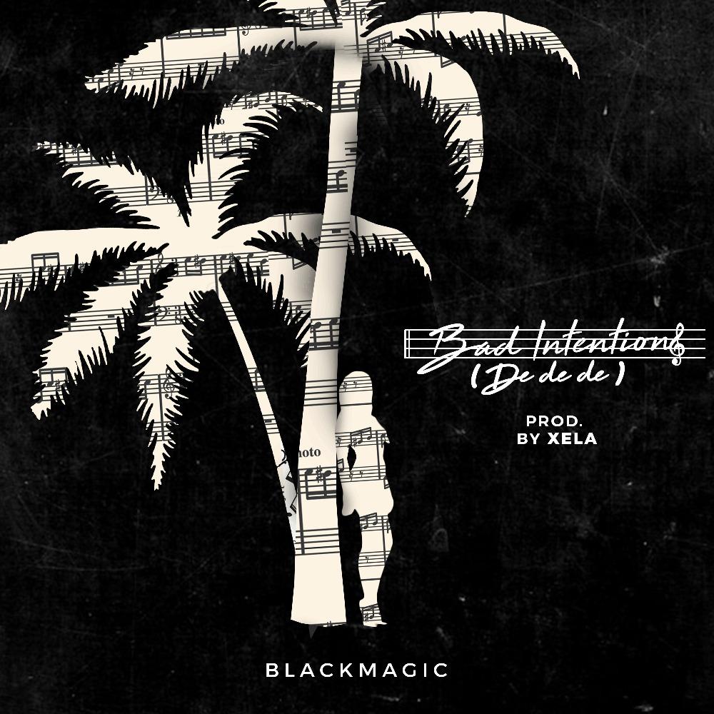 New Music: Blackmagic – Bad Intentions