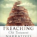 Book Review: Preaching Old Testament Narratives