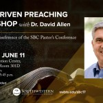 Text-Driven Preaching at the 2017 Southern Baptist Convention Pastor's Conference
