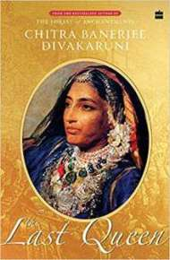 The Last Queen By Chitra Banerjee Divakaruni PDF Book Free Download