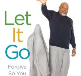 Let It Go Forgive So You Can Be Forgiven T D Jakes epub
