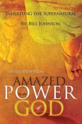 Download Amazed by the Power of God by Bill Johnson