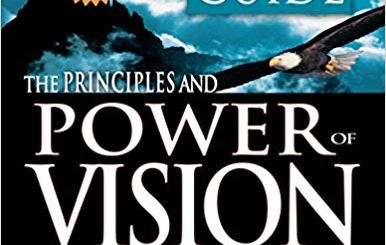Download The Principles and Power of Vision: Keys to Achieving Personal and Corporate Destiny (Study Guide)