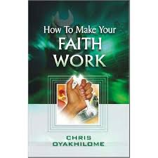 Download How to Make Your Faith Work by Pst Chris Oyakhilome
