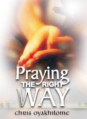 Download Praying the Right Way by Pst Chris Oyakhilome