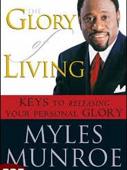 Download The Glory Of Living by Myles Munroe