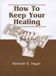Download How to Keep Your Healing by Kenneth E Hagin
