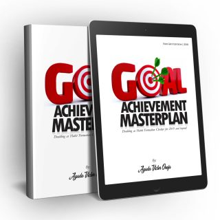 Goal Achievement Masterplan for 2019 and Beyond by Agada Victor Onoja