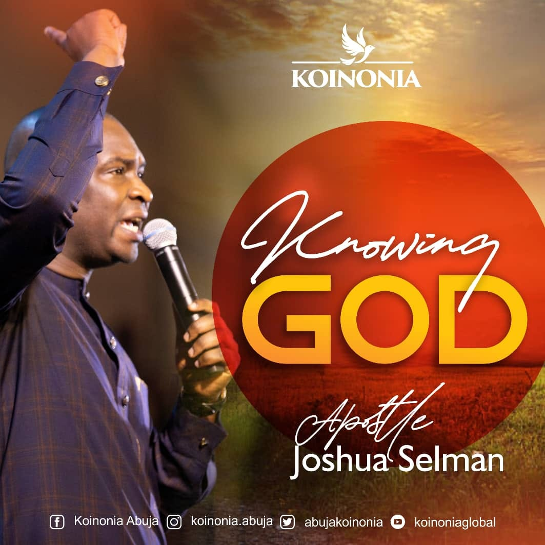 Koinonia Abuja Knowing God with Apostle Joshua Selman Nimmak