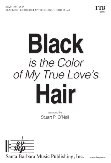 Black is the Color of My True Love's Hair, arr. Stuart P
