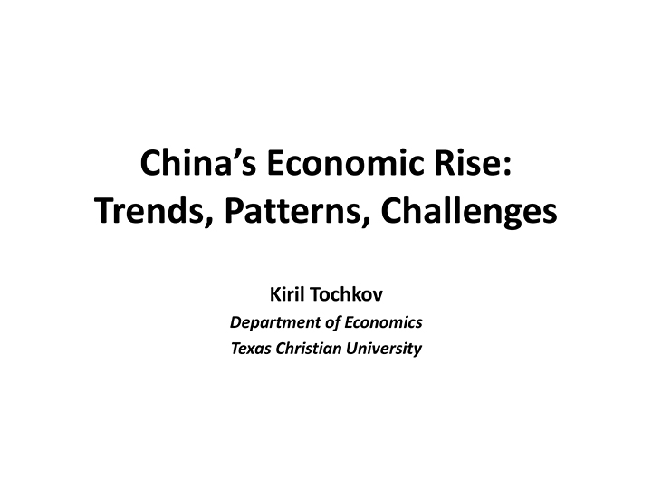 China's Economic Rise: Trends, Patterns, Challenges, Kiril