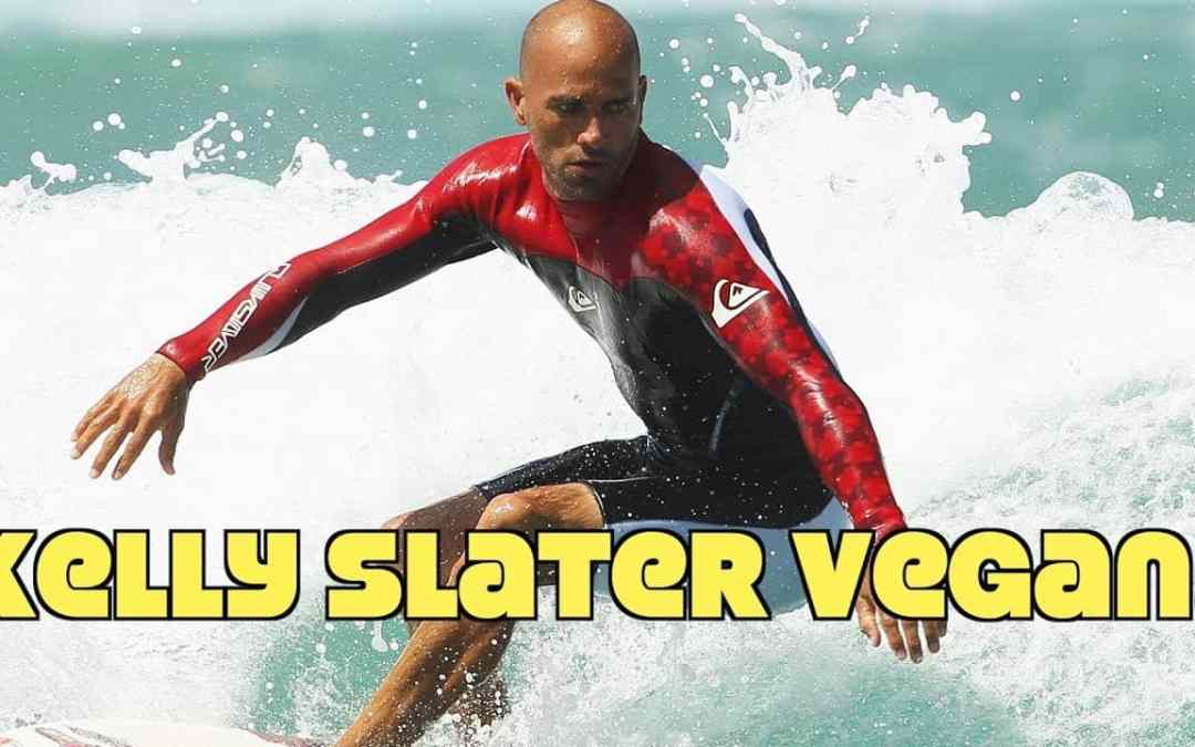 WHY KELLY SLATER WENT VEGAN