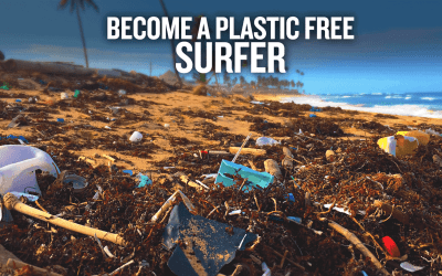 10 Simple Ways Surfers Can Go Plastic Free