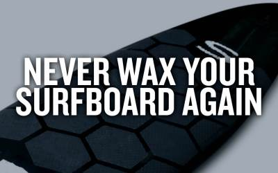 Never Wax Your Surfboard Again