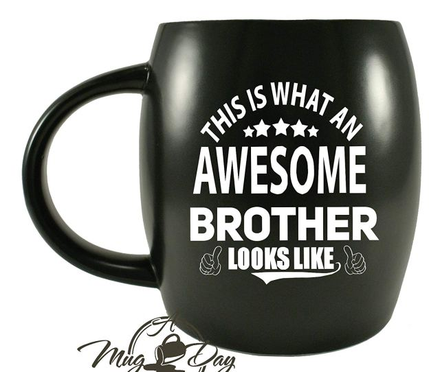 Worlds Best Okayest Bro Ever Mug This Is What An Awesome Brother Looks Like Novelty Gag