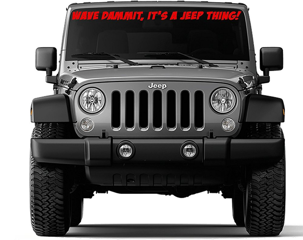 medium resolution of get quotations front windshield sticker decal wave dammit it s a jeep thing for jeep wrangler tj 40
