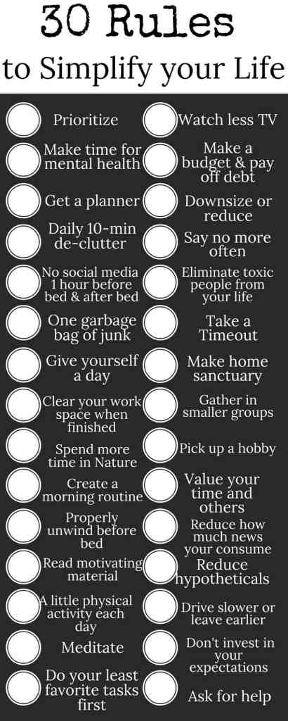 30 tips and rules to help you simplify your life. Simplify your lifestyle to reduce stress and amplify happiness each and every day.