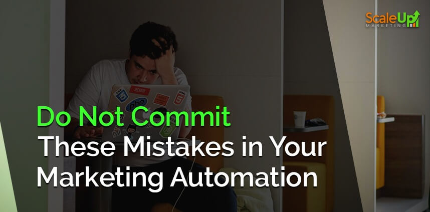 "header image of the blog title ""8 MARKETING AUTOMATION MISTAKES YOU SHOULD NEVER MAKE"" with a background image of a sad guy staring on his laptop's screen"