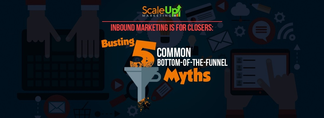 "header image of the blog title ""Inbound Marketing Is For Closers: Busting 5 Common-Of-The-Funnel Myths"" with a background of gadgets and technology related icons"