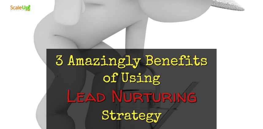 "header image of the blog title ""3 Amazingly Benefits of Using LEAD NURTURING Strategy"" with a background of a white animated image of a boy ducking and holding a watering can"