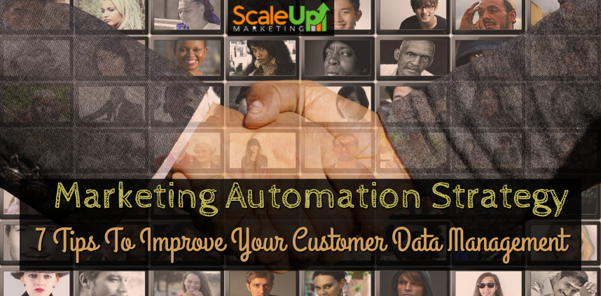 "header image of the blog title ""Marketing Automation Strategy 7 Tips To Improve Your Customer Data Management"" with a background of shaking hands and wall of faces behind it"