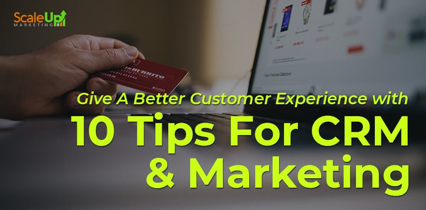 "header image of the blog title ""Give A Better Customer Experience with 10 Tips For CRM & Marketing"" with a laptop and a hand holding a card"