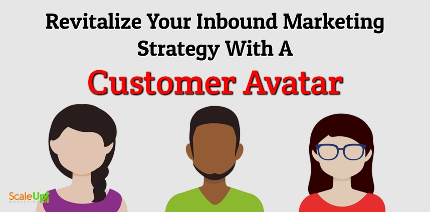 "header image of the blog title ""Revitalize Your Inbound Marketing Strategy With A Customer Avatar"" with a background image of three animated person having no identity"