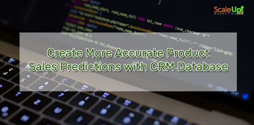 "header image of the blog title ""Create More Accurate Product Sales Predictions with CRM Database"" and a laptop with codes on its screen"