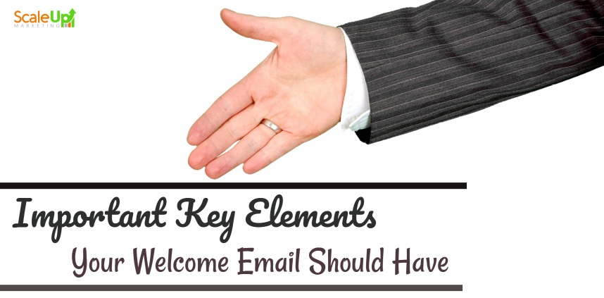 "header image of the blog title ""Important Key Elements Your Welcome Email Should Have"" with a sideview shot of an arm offering a hand"