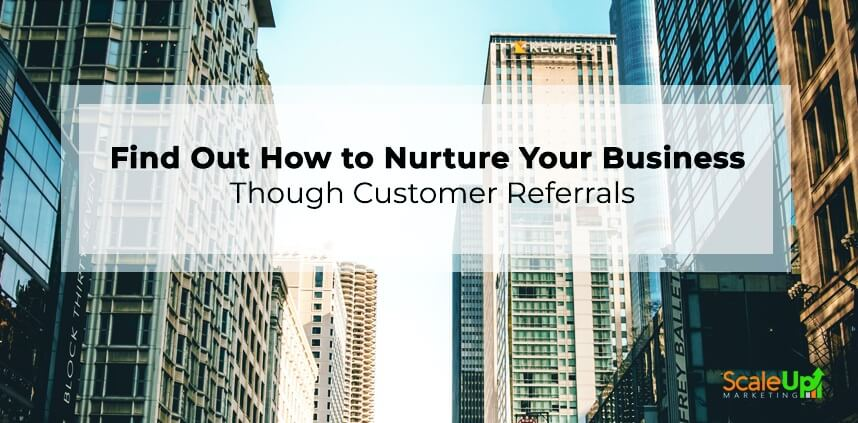 "header image of the blog title ""Find Out How to Nurture Your Business Though Customer Referrals"" with a background image of buildings"