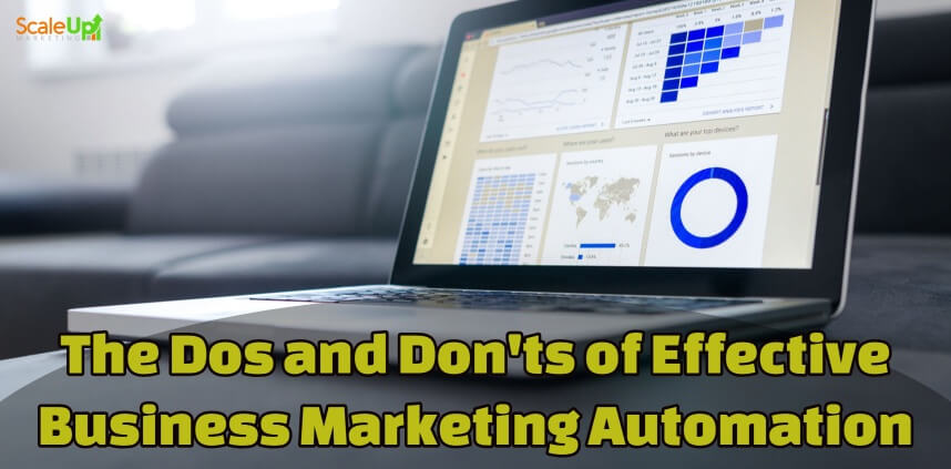 "header image of the blog title ""The Dos and Don'ts of Effective Business Marketing Automation"" with a background image of an open laptop with an analytics report on its screen"